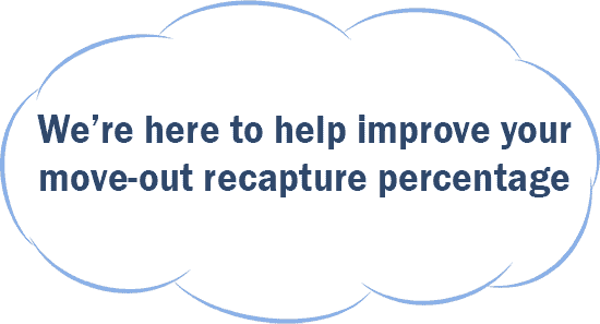 We're here to help improve your move-out-recapture percentage